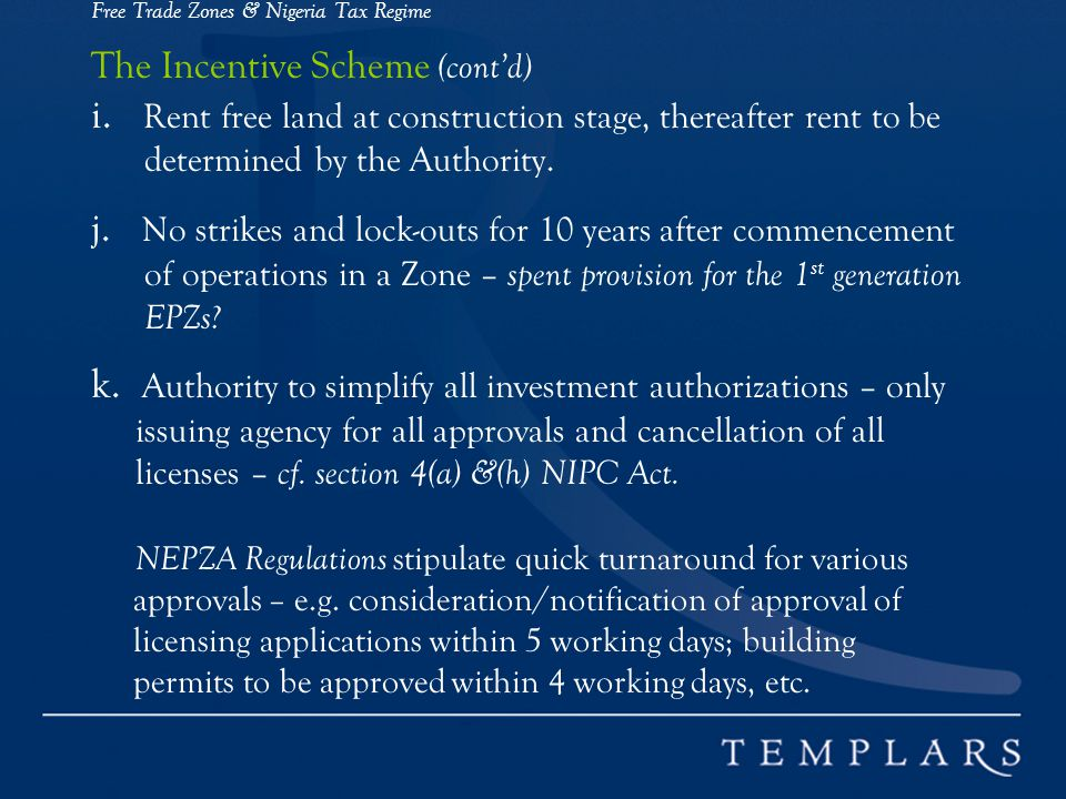 Free Trade Zones & Nigeria Tax Regime The Incentive Scheme (cont'd) i