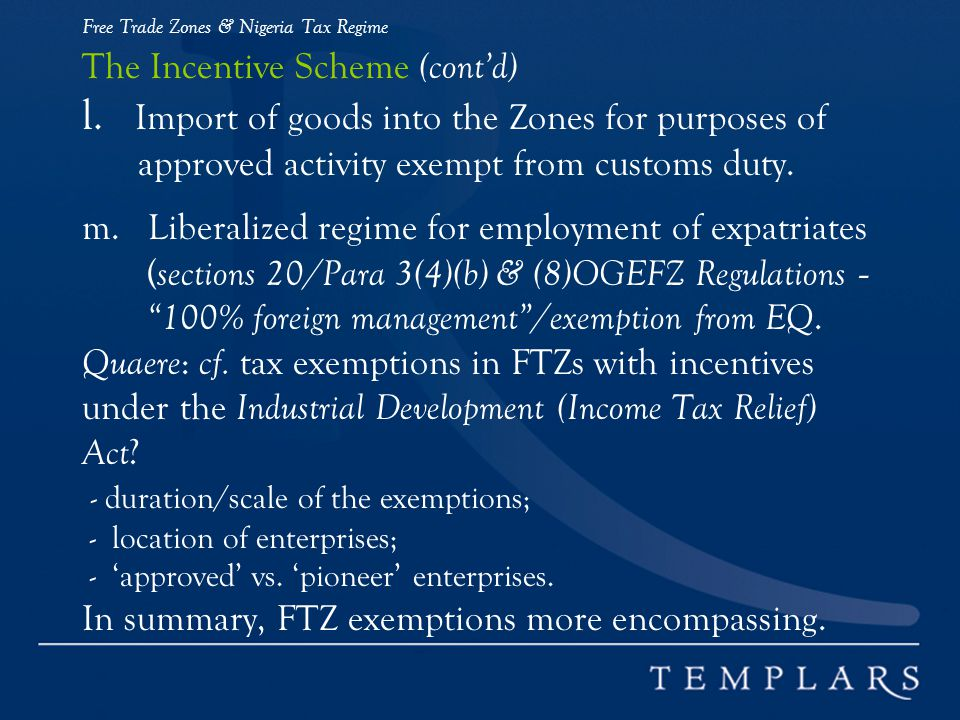 Free Trade Zones & Nigeria Tax Regime The Incentive Scheme (cont'd) l
