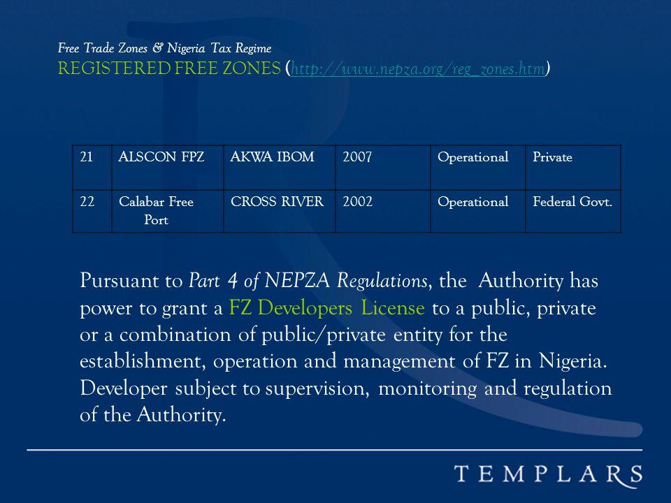 Free Trade Zones & Nigeria Tax Regime REGISTERED FREE ZONES (http://www.nepza.org/reg_zones.htm)