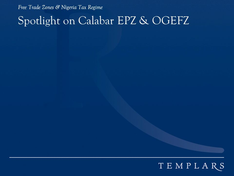Spotlight on Calabar EPZ & OGEFZ