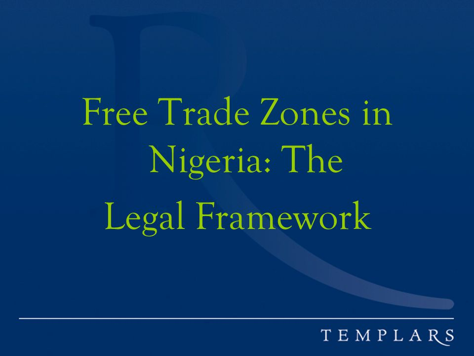 Free Trade Zones in Nigeria: The