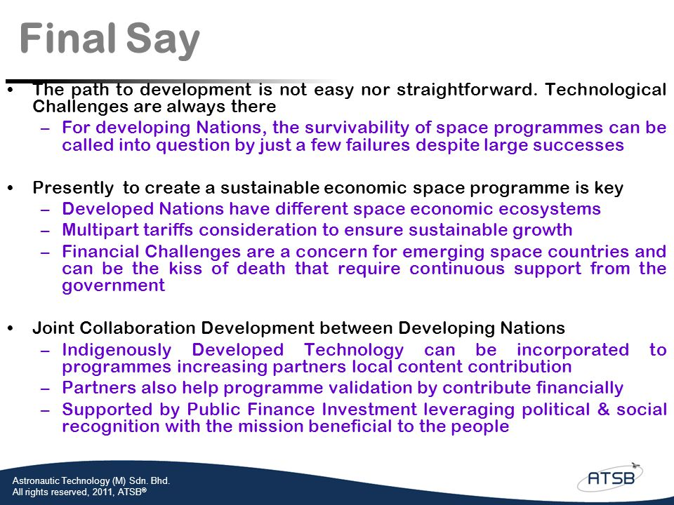 Final Say The path to development is not easy nor straightforward. Technological Challenges are always there.