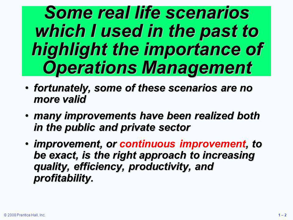Some real life scenarios which I used in the past to highlight the importance of Operations Management