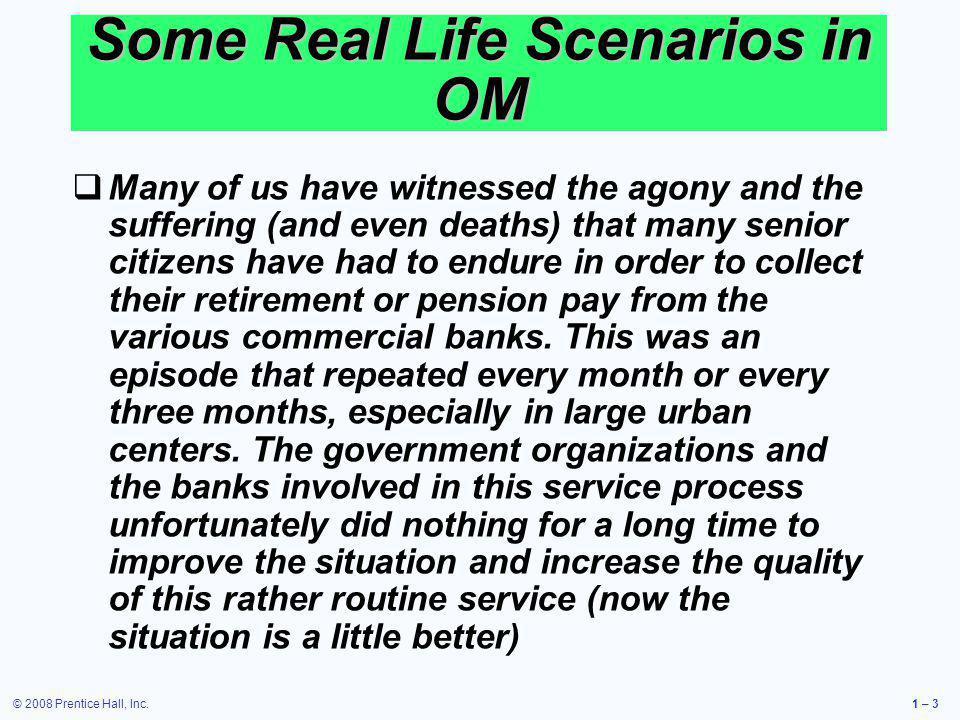 Some Real Life Scenarios in OM