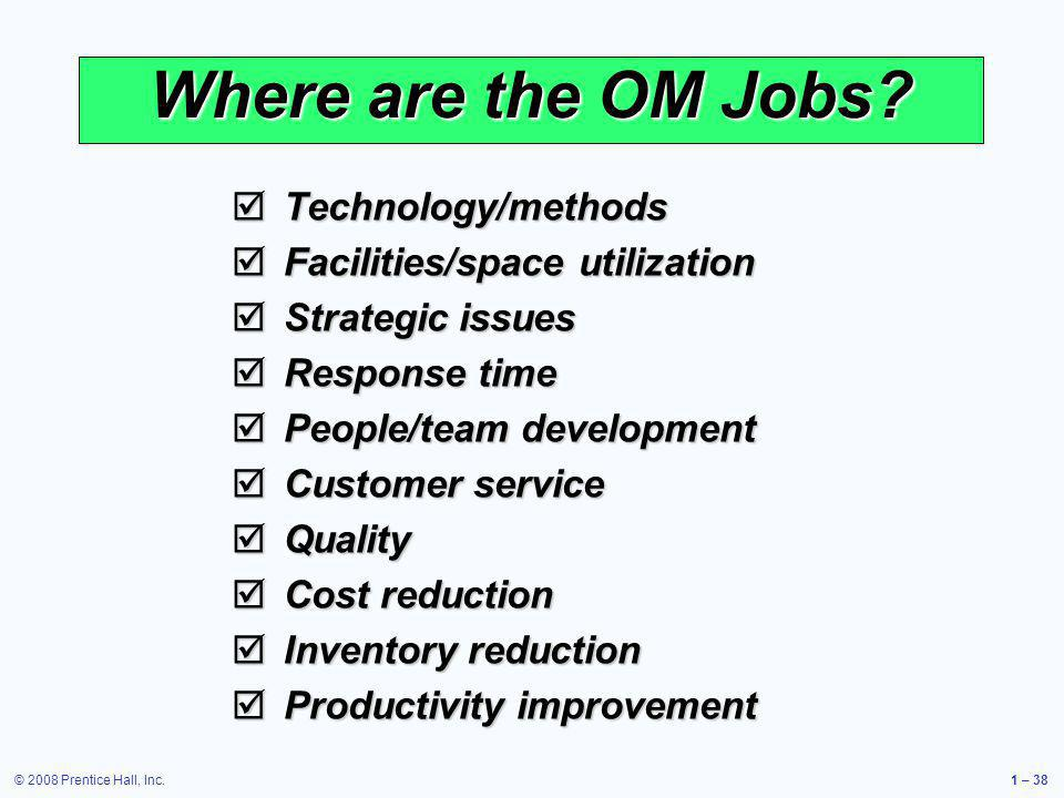 Where are the OM Jobs Technology/methods Facilities/space utilization