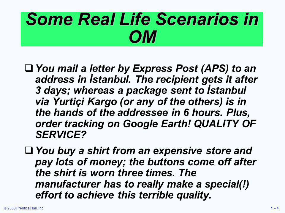 SOME REAL-LIFE SCENARIOS IN OM