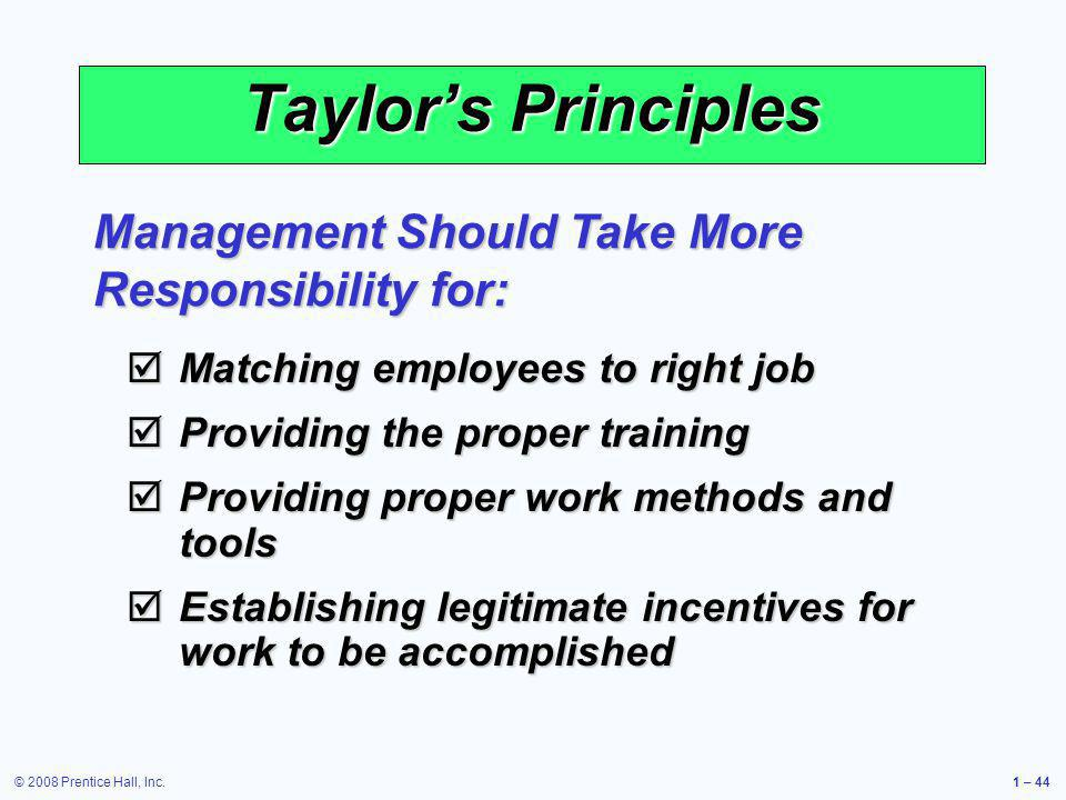 Taylor's Principles Management Should Take More Responsibility for: