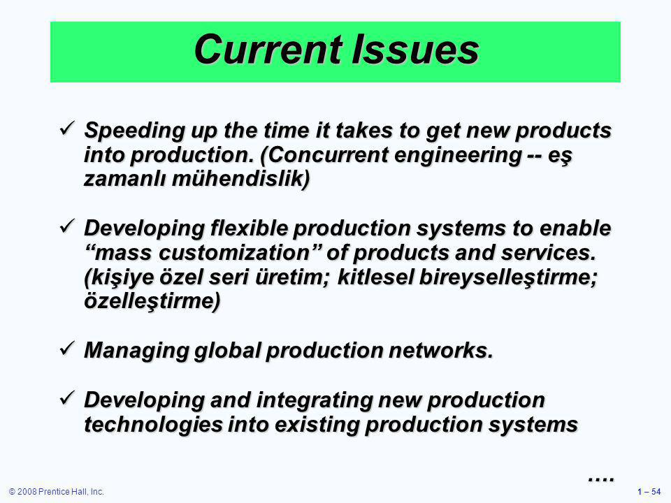 Current Issues Speeding up the time it takes to get new products into production. (Concurrent engineering -- eş zamanlı mühendislik)