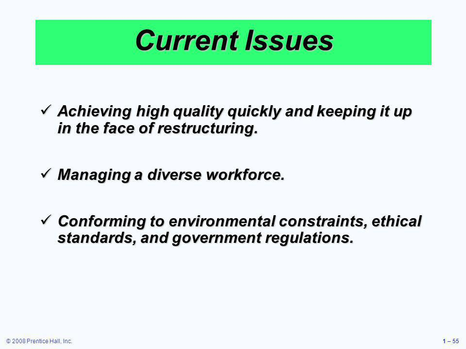 Current Issues Achieving high quality quickly and keeping it up in the face of restructuring. Managing a diverse workforce.