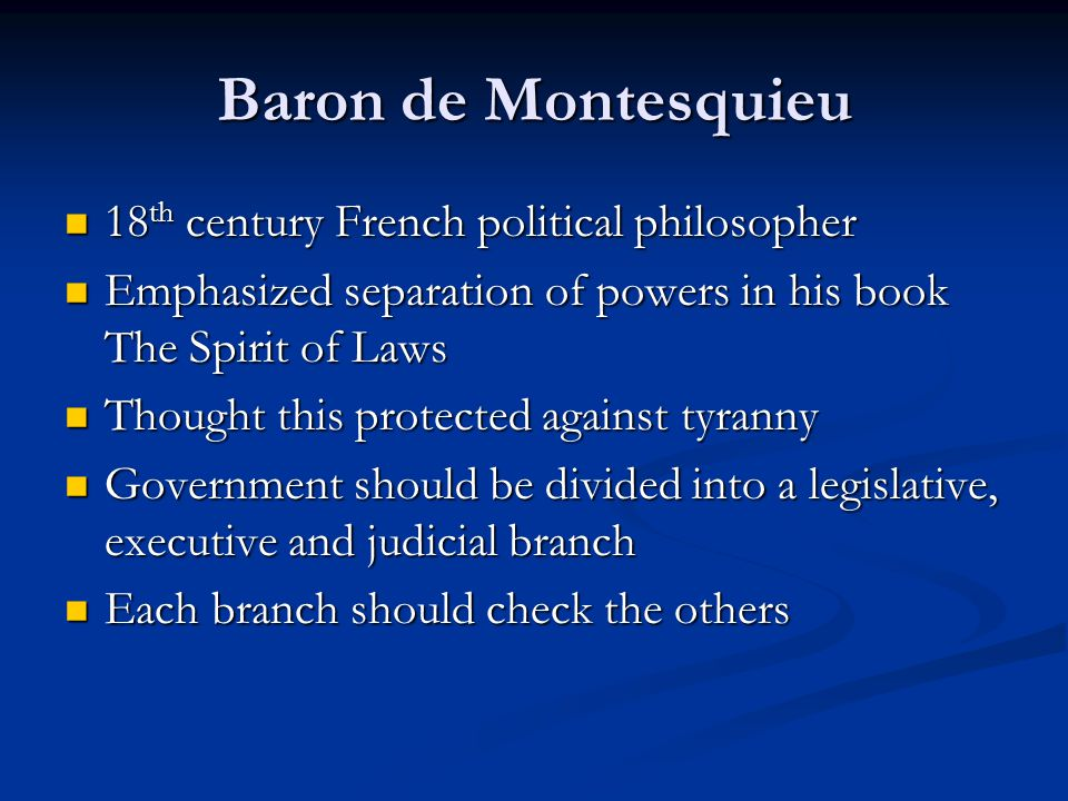 Baron de Montesquieu 18th century French political philosopher