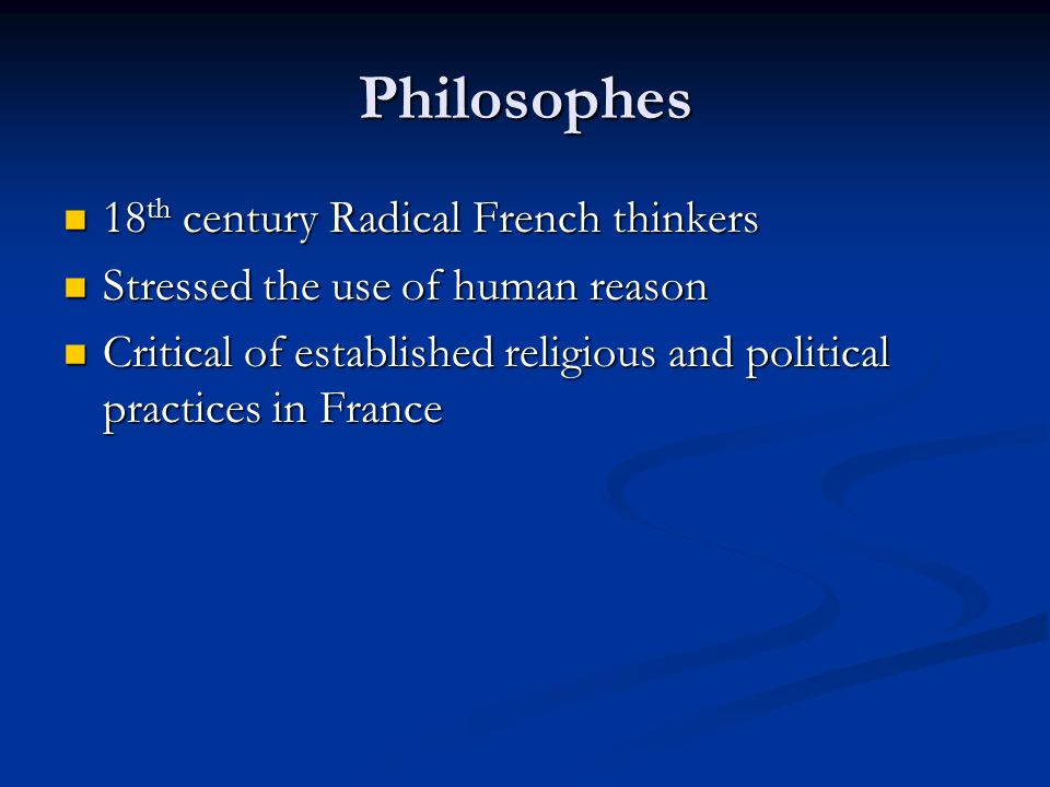Philosophes 18th century Radical French thinkers