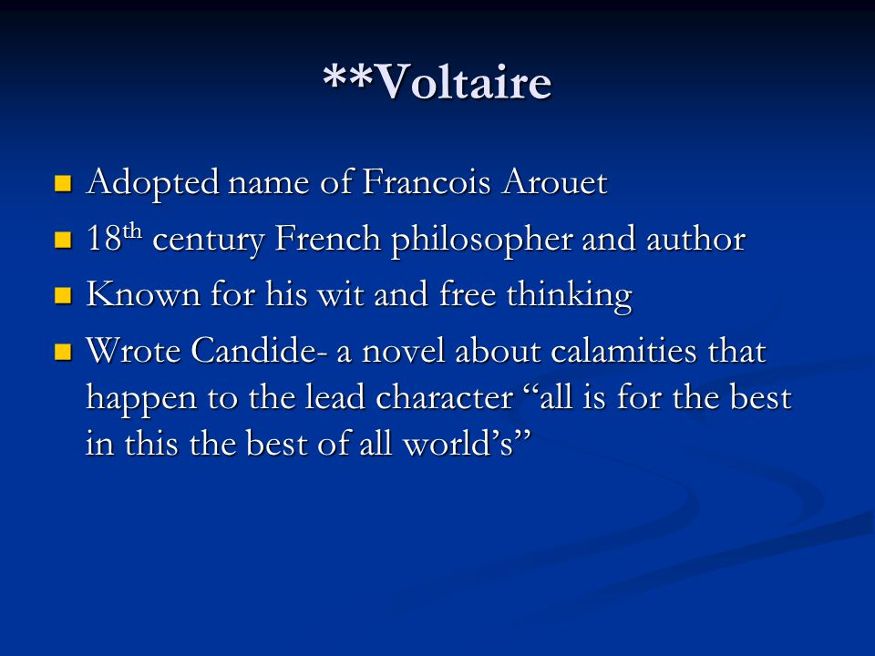 **Voltaire Adopted name of Francois Arouet