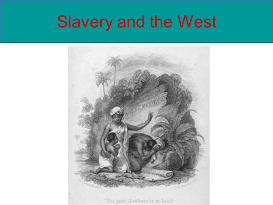 Slavery and the West