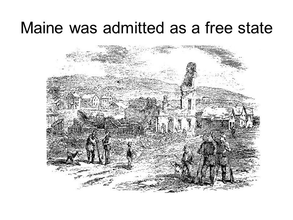 Maine was admitted as a free state