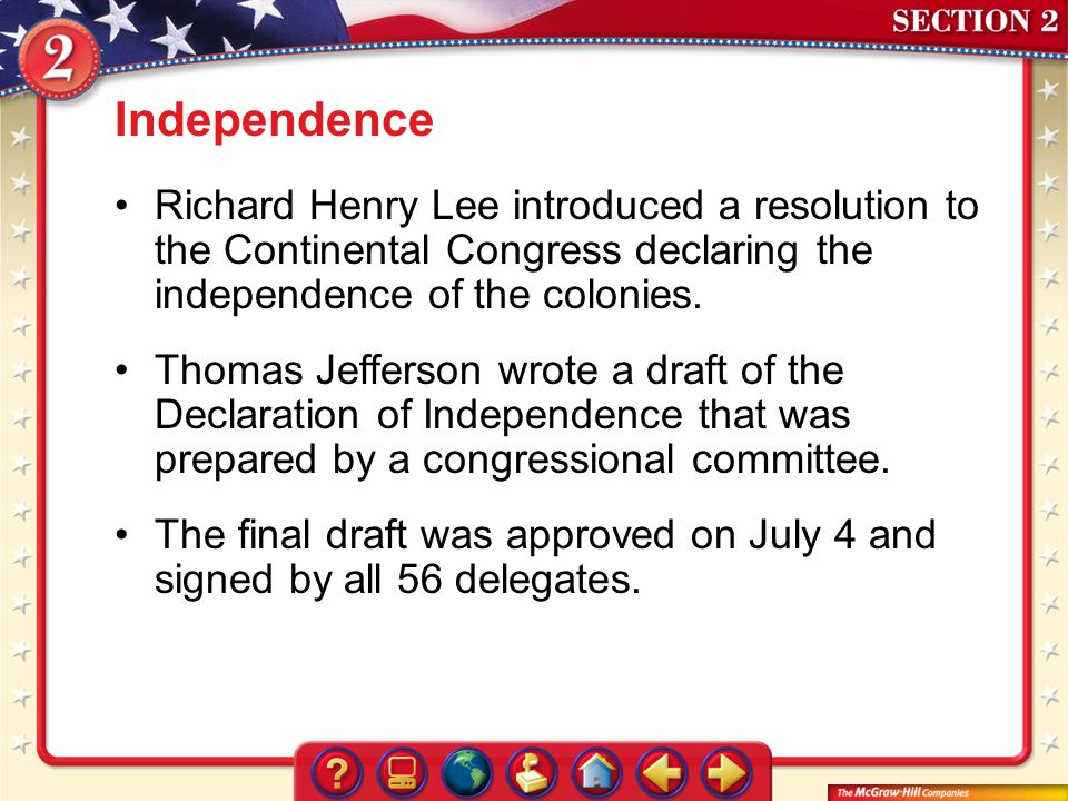 Independence Richard Henry Lee introduced a resolution to the Continental Congress declaring the independence of the colonies.