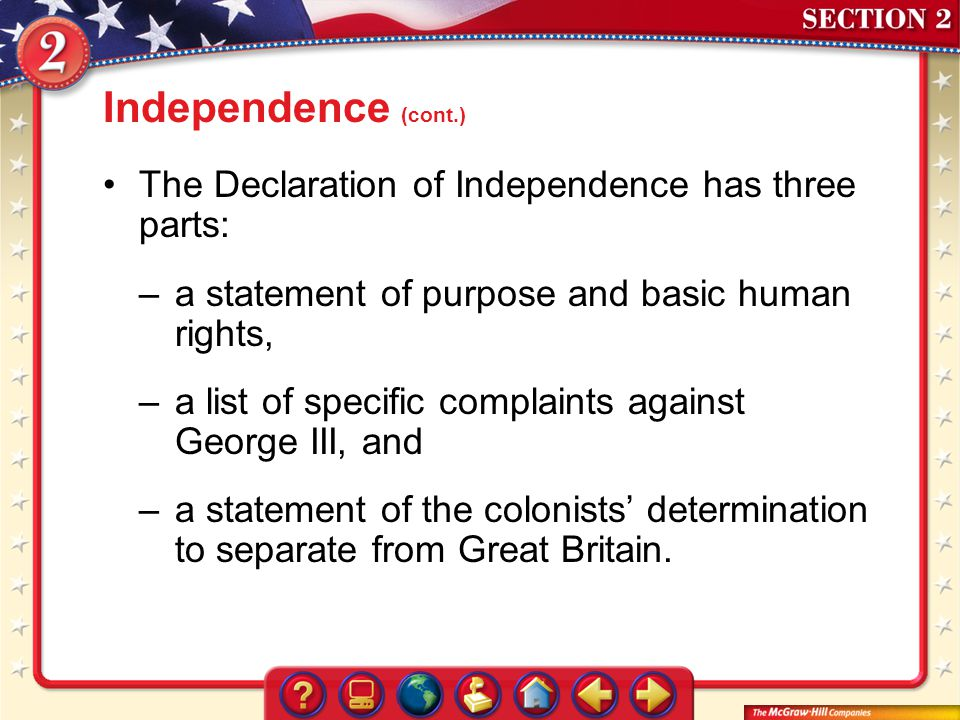 Independence (cont.) The Declaration of Independence has three parts:
