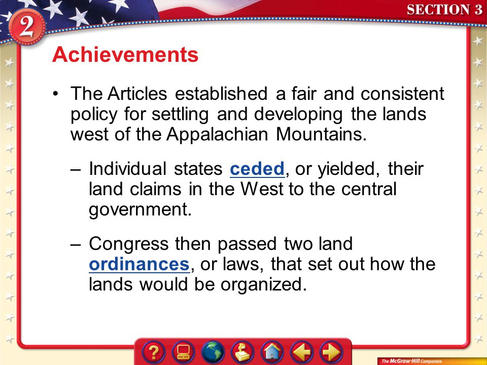 Achievements The Articles established a fair and consistent policy for settling and developing the lands west of the Appalachian Mountains.