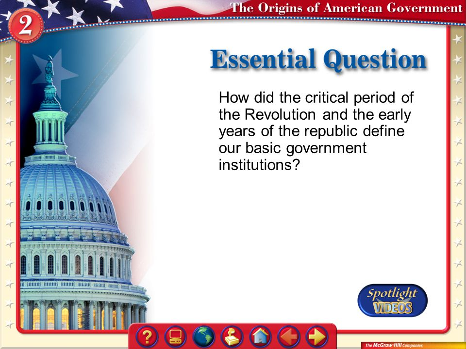 How did the critical period of the Revolution and the early years of the republic define our basic government institutions