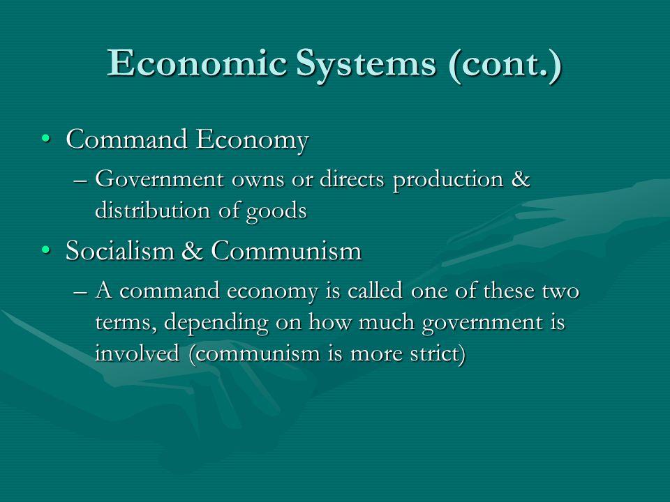 Economic Systems (cont.)