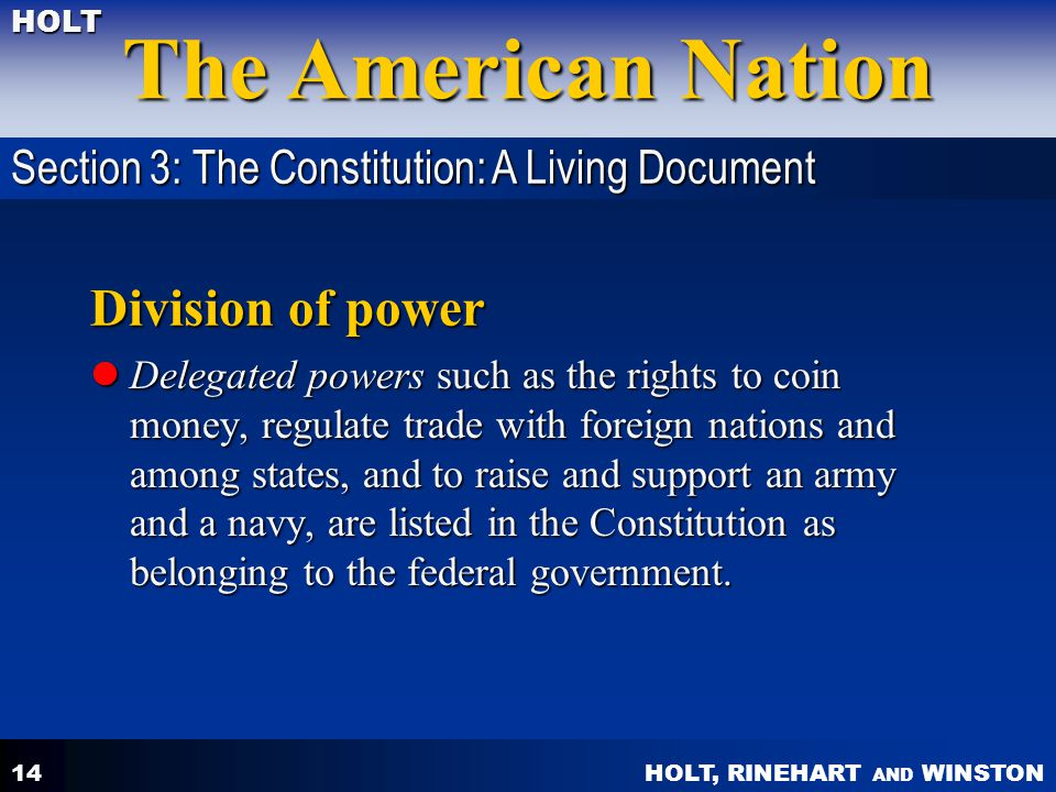 Division of power Section 3: The Constitution: A Living Document