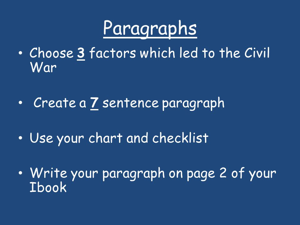 Paragraphs Choose 3 factors which led to the Civil War