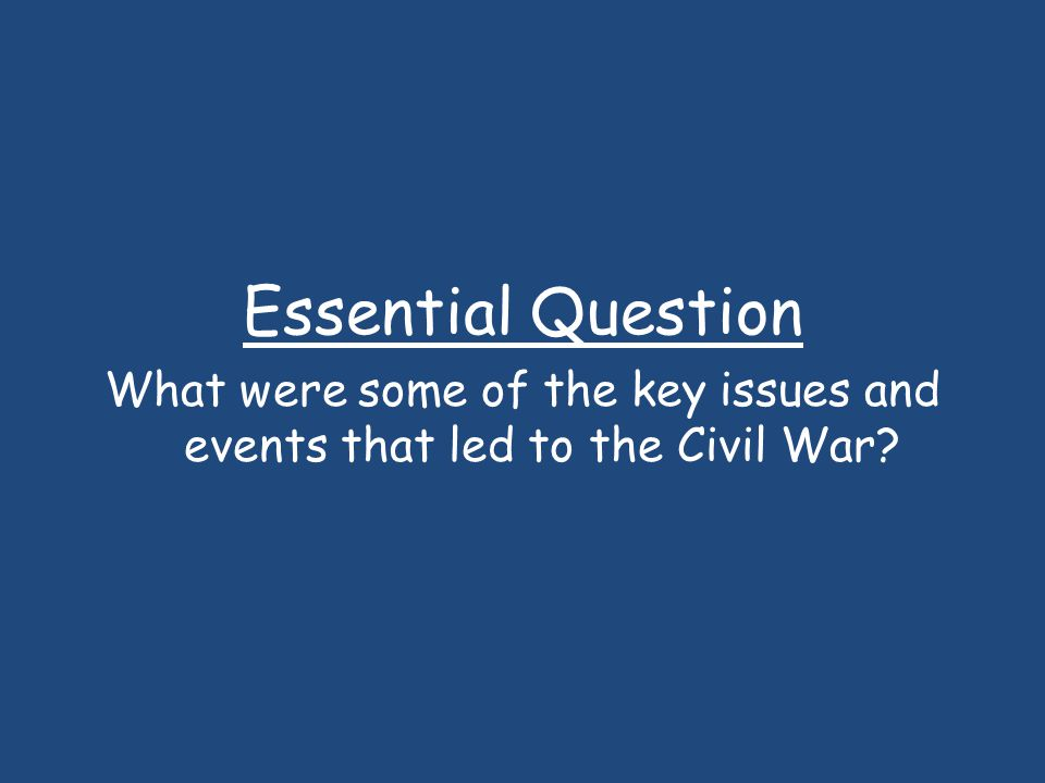 What were some of the key issues and events that led to the Civil War