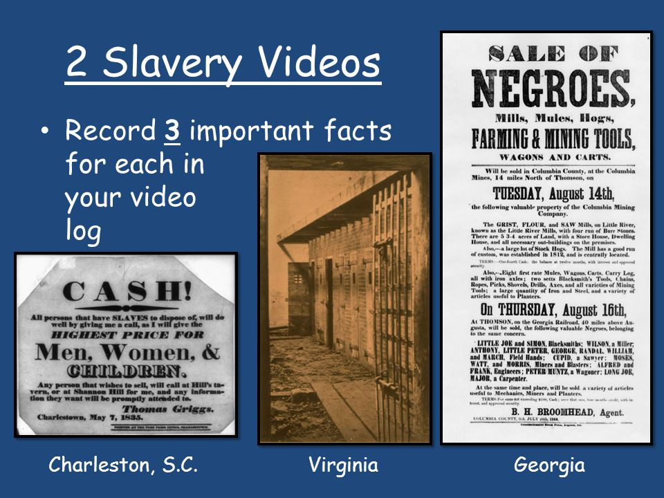 2 Slavery Videos Record 3 important facts for each in your video log