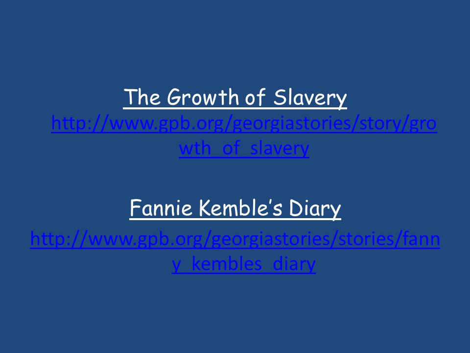 The Growth of Slavery http://www. gpb