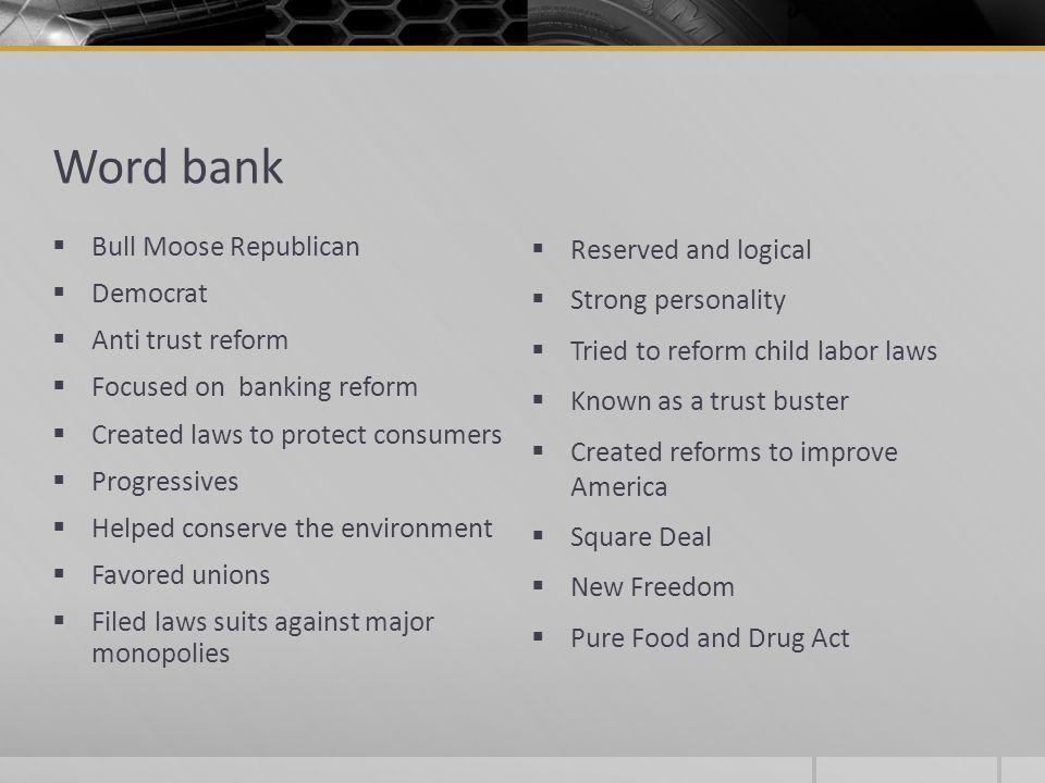 Word bank Bull Moose Republican Democrat Anti trust reform