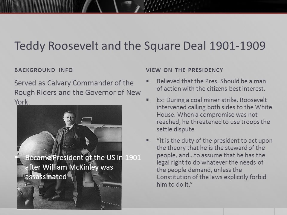 Teddy Roosevelt and the Square Deal 1901-1909