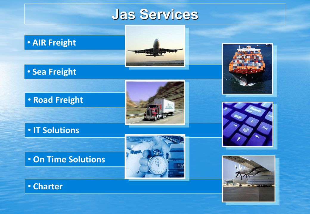 Jas Services AIR Freight Sea Freight Road Freight IT Solutions