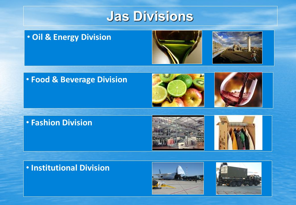 Jas Divisions Oil & Energy Division Food & Beverage Division
