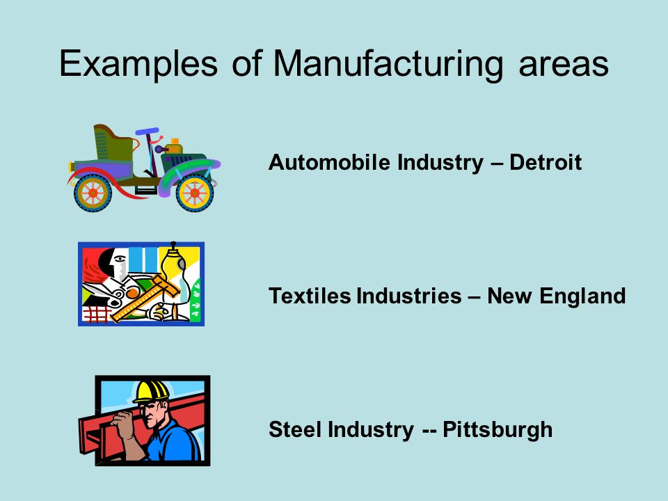 Examples of Manufacturing areas
