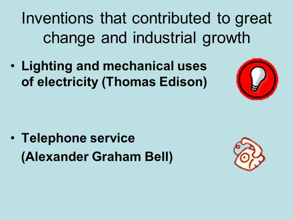 Inventions that contributed to great change and industrial growth