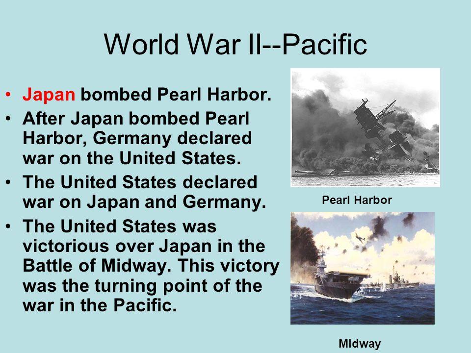 World War II--Pacific Japan bombed Pearl Harbor.