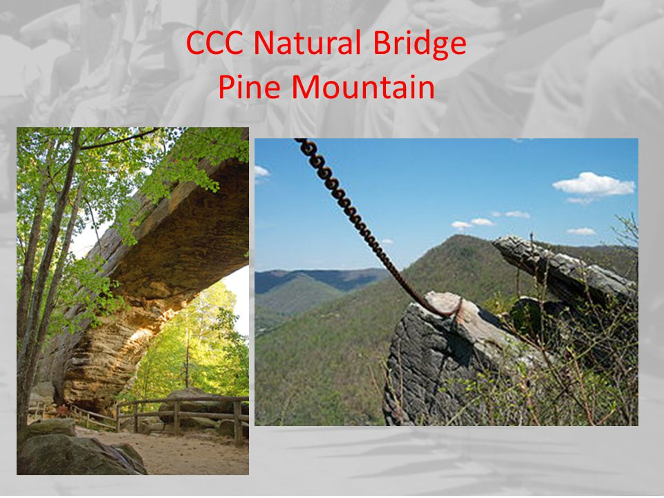 CCC Natural Bridge Pine Mountain
