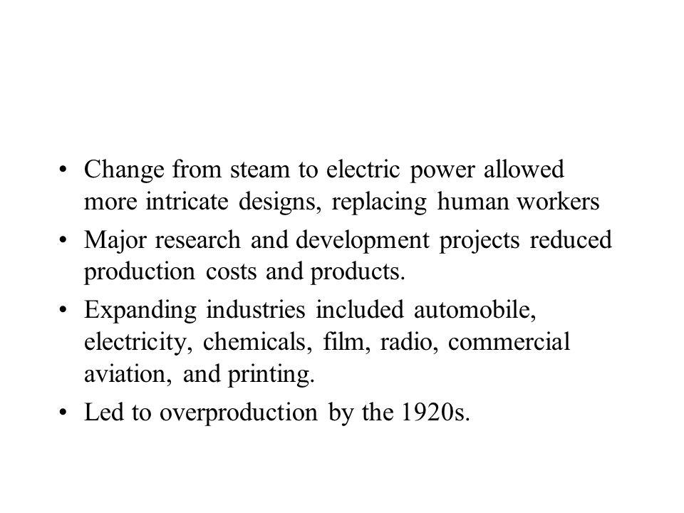 Change from steam to electric power allowed more intricate designs, replacing human workers
