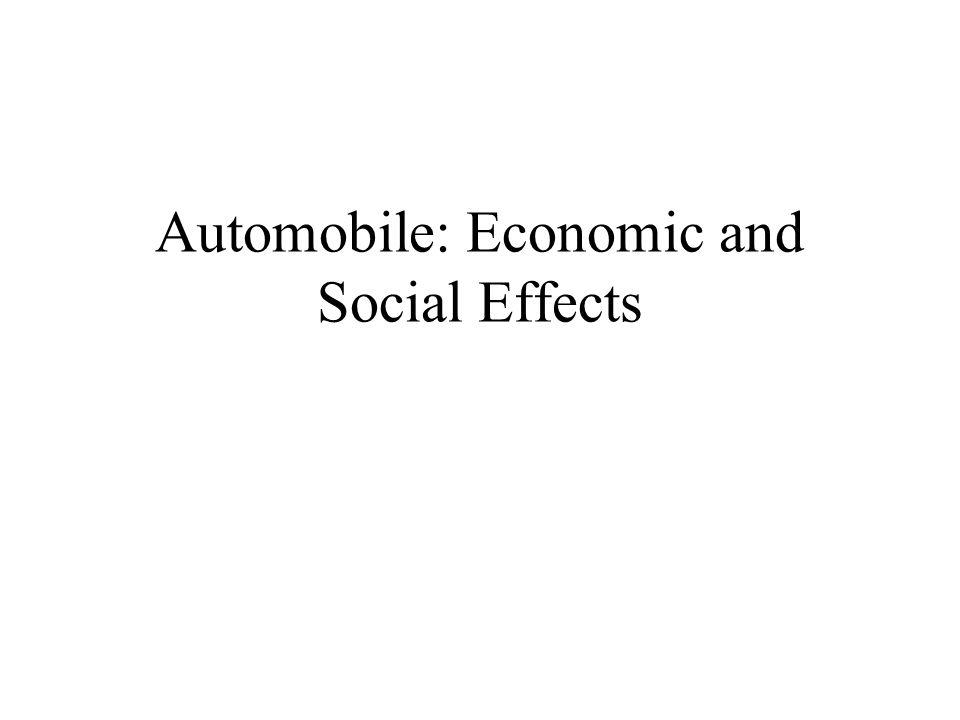 Automobile: Economic and Social Effects