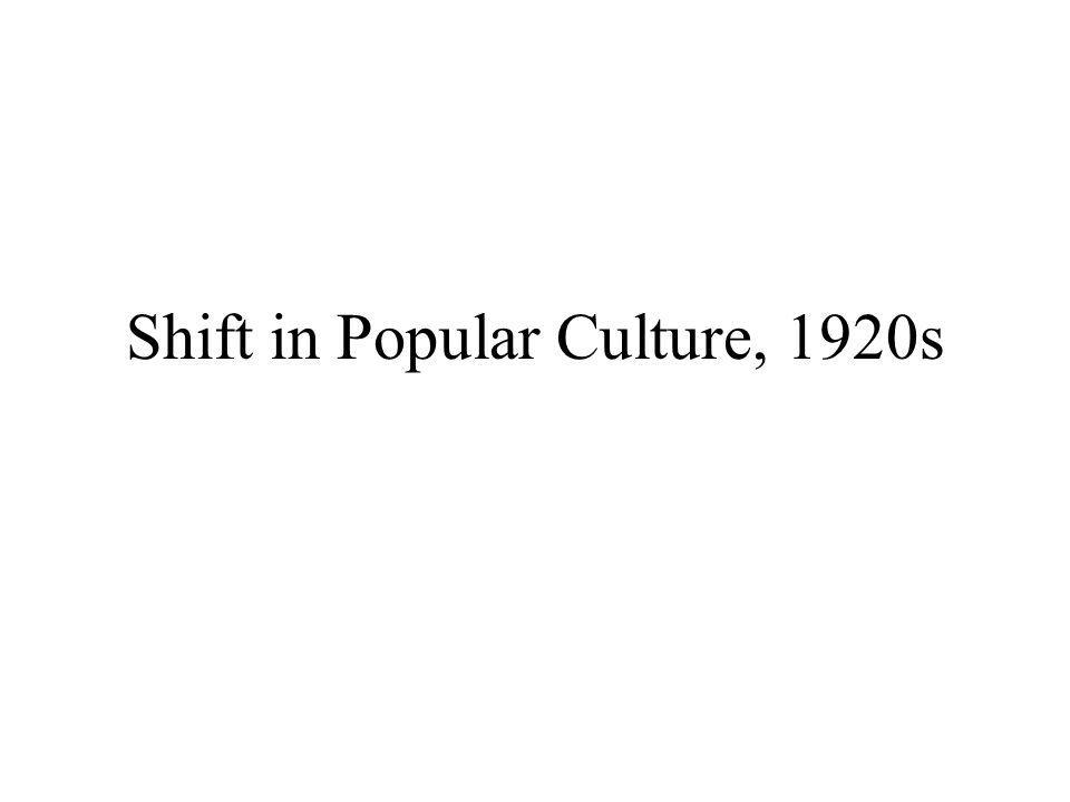 Shift in Popular Culture, 1920s