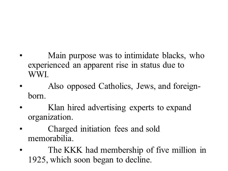 Main purpose was to intimidate blacks, who experienced an apparent rise in status due to WWI.