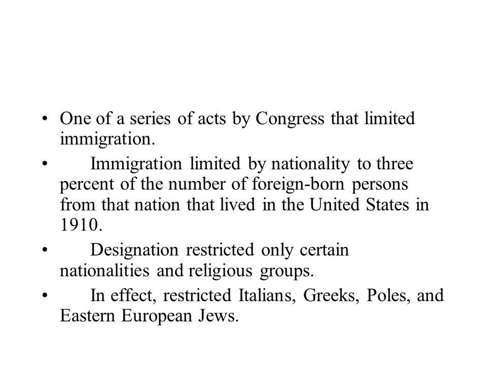 One of a series of acts by Congress that limited immigration.