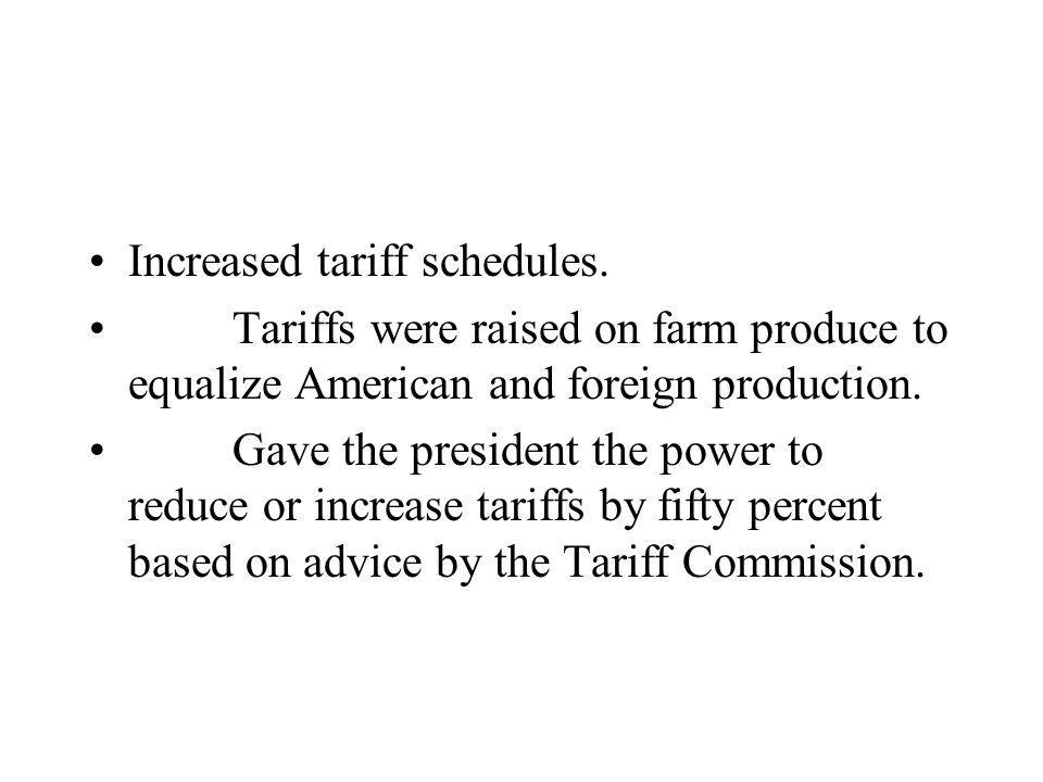 Increased tariff schedules.