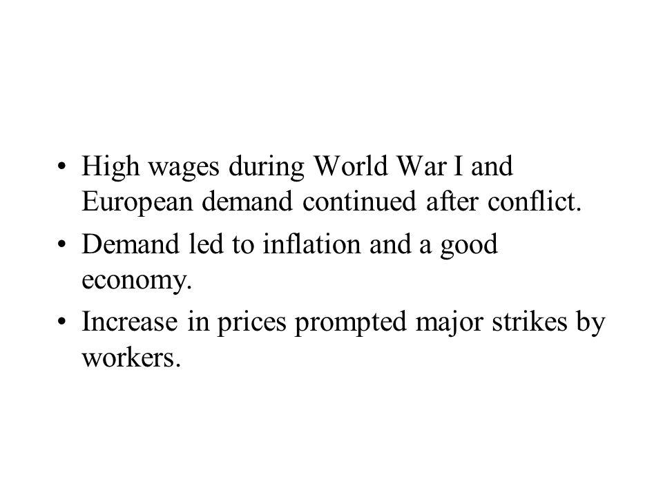 High wages during World War I and European demand continued after conflict.
