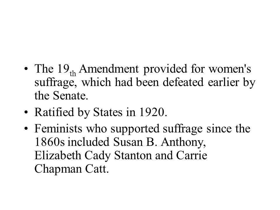 The 19th Amendment provided for women s suffrage, which had been defeated earlier by the Senate.