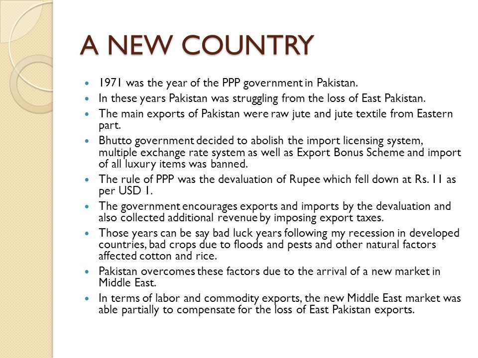 A NEW COUNTRY 1971 was the year of the PPP government in Pakistan.