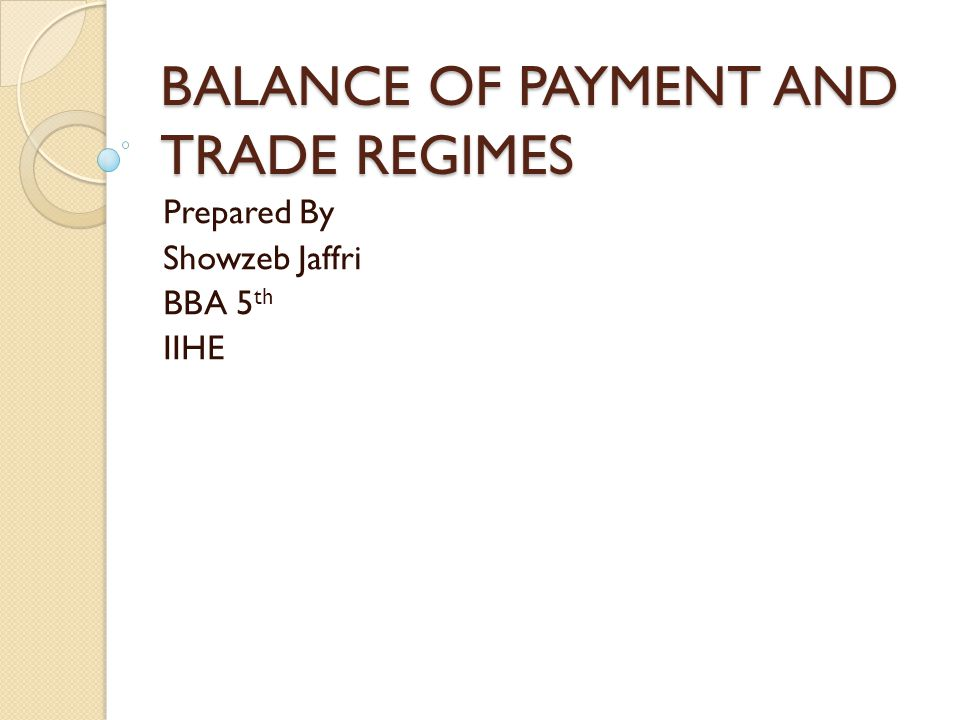 BALANCE OF PAYMENT AND TRADE REGIMES