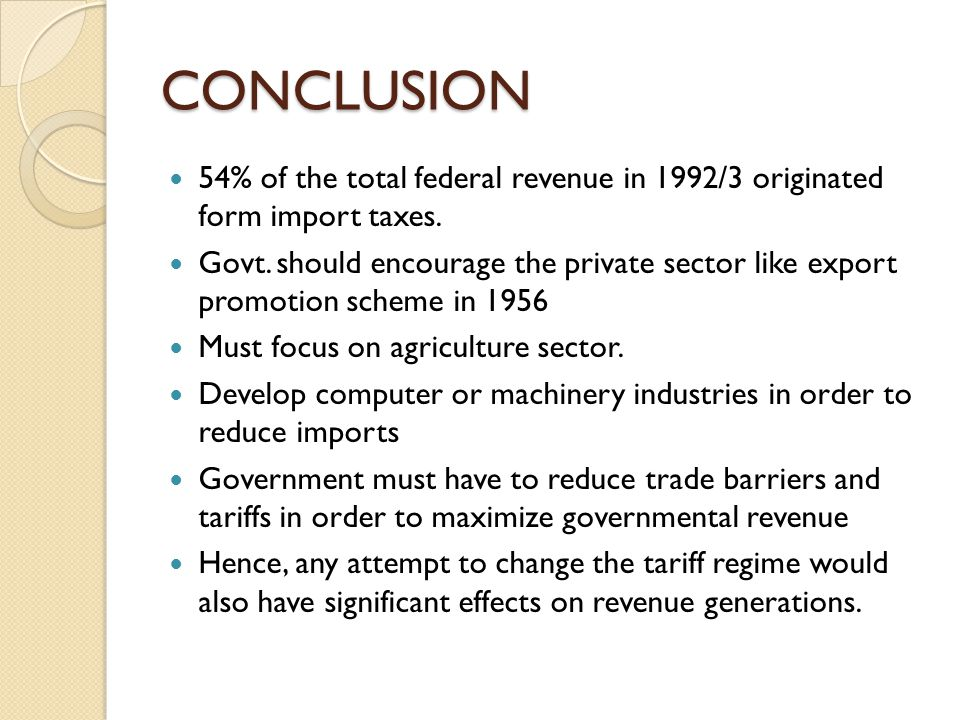 CONCLUSION 54% of the total federal revenue in 1992/3 originated form import taxes.