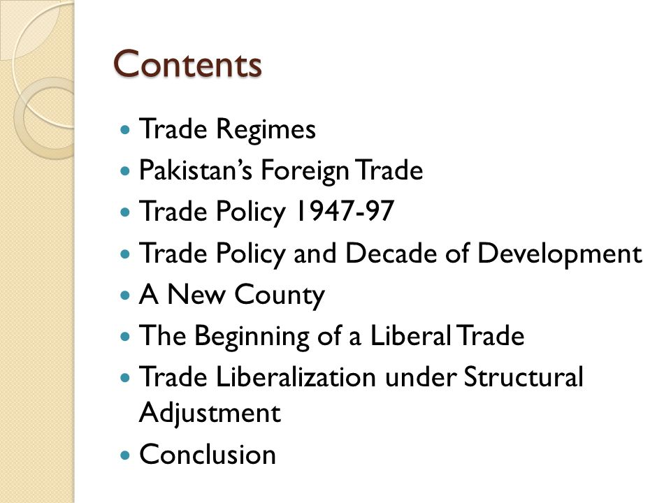 Contents Trade Regimes Pakistan's Foreign Trade Trade Policy