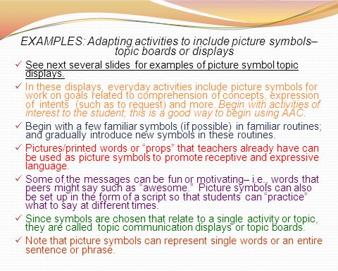 EXAMPLES: Adapting activities to include picture symbols– topic boards or displays