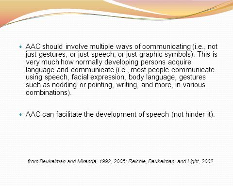 AAC can facilitate the development of speech (not hinder it).